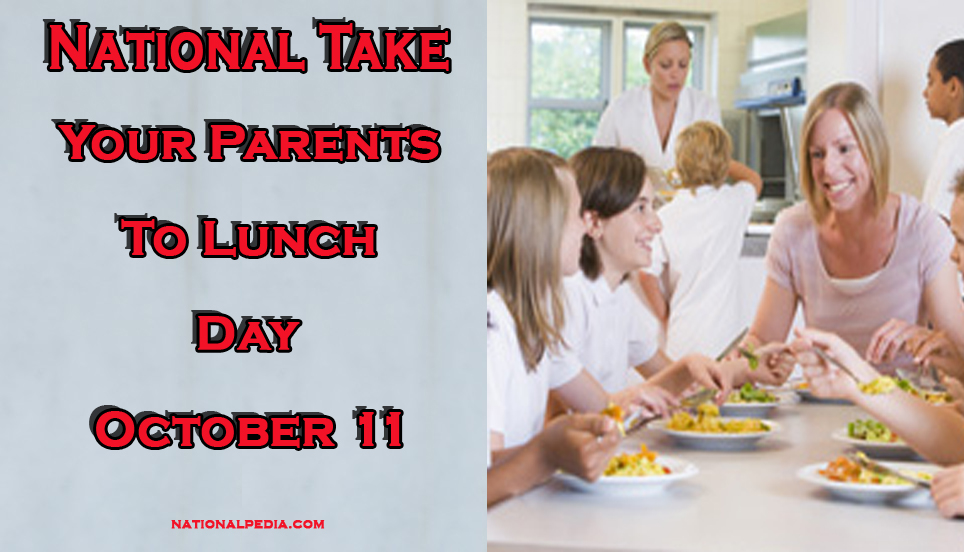 National Take Your Parents To Lunch Day October 11